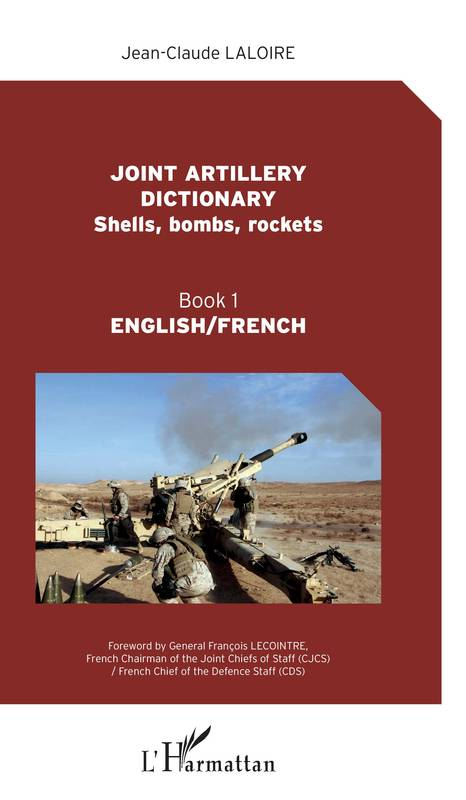Joint artillery dictionnary, Shells, bombs, rockets - Book 1 English/French