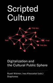 Scripted culture. Digitalization and the cultural public sphere