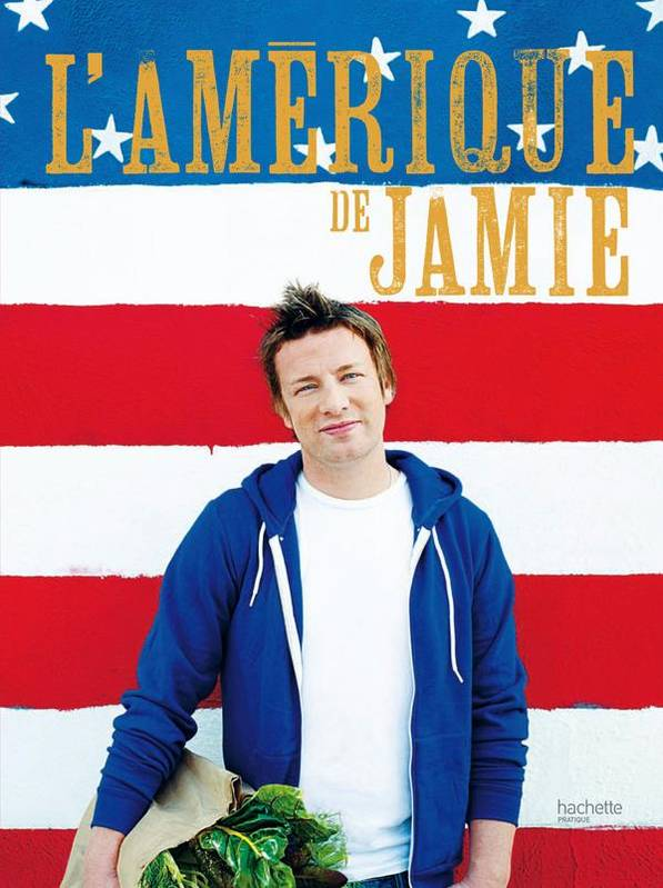 livre l 39 am rique de jamie jamie oliver hachette pratique cuisine 9782012302143. Black Bedroom Furniture Sets. Home Design Ideas