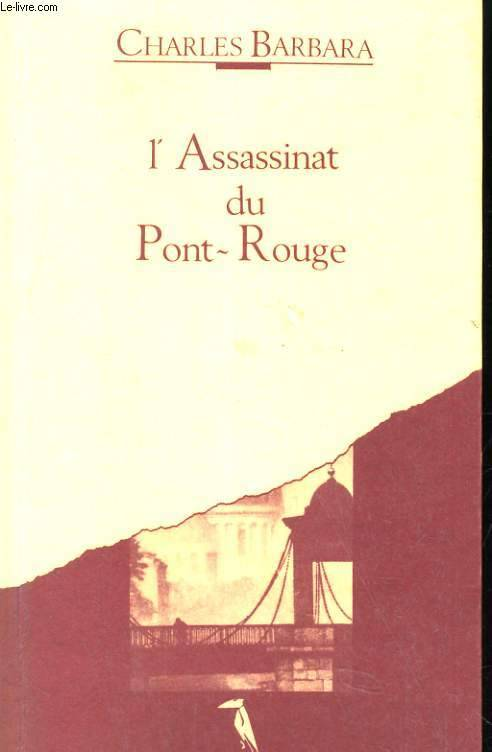 L'ASSASSINAT DU PONT-ROUGE, roman
