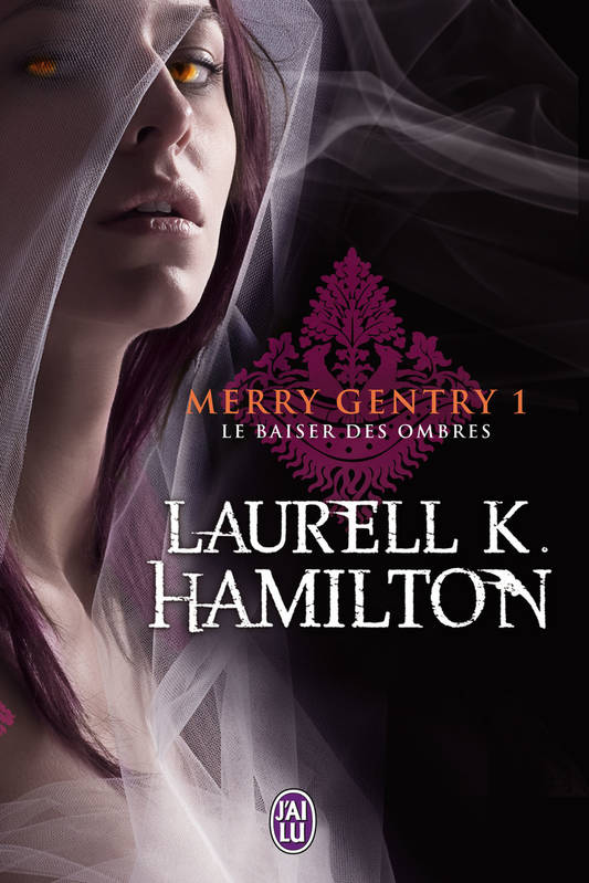 Merry gentry, 1, Le baiser des ombres, Merry Gentry