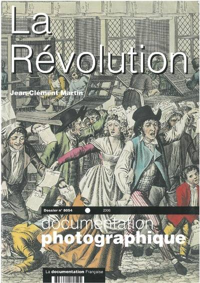 DOCUMENTATION PHOTOGRAPHIQUE LA REVOLUTION