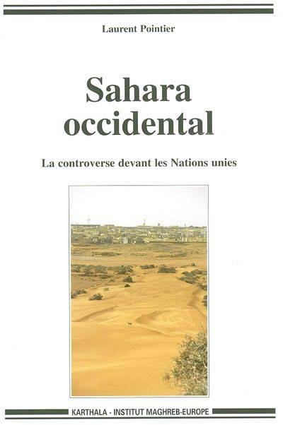 Sahara occidental, la controverse devant les Nations Unies