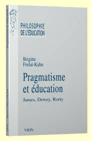Pragmatisme et éducation, James, Dewey, Rorty