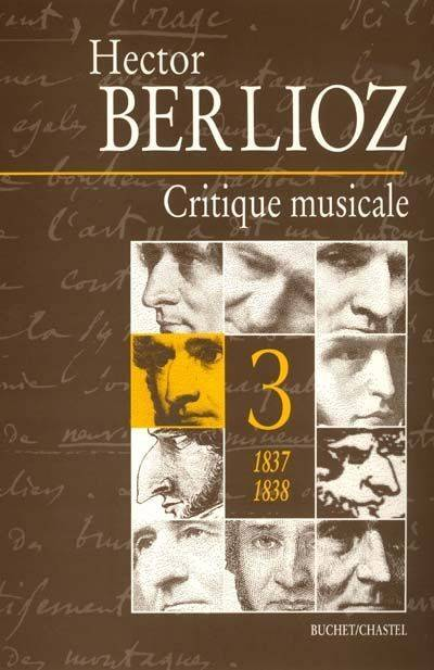 Critique musicale., Volume 3, 1837-1838, CRITIQUE MUSICALE (LA), 1823-1863