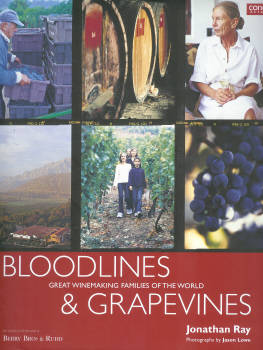 Bloodlines and Grapevines, Great Winemaking Families of The World