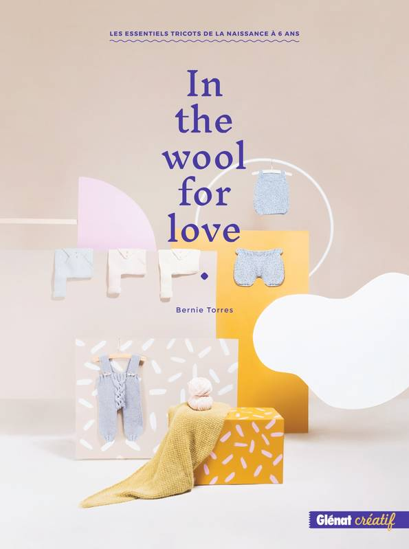 In the wool for love, Les essentiels tricots de la naissance à 6 ans