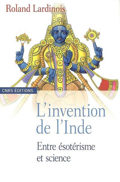 L'invention de l'Inde / entre ésotérisme et science