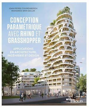 Conception paramétrique avec rhino et grasshopper, Applications en architecture, ingénierie et design