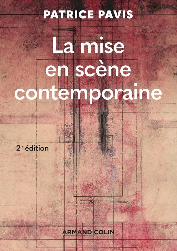 La mise en scène contemporaine - 2e éd., Origines, tendances, perspectives