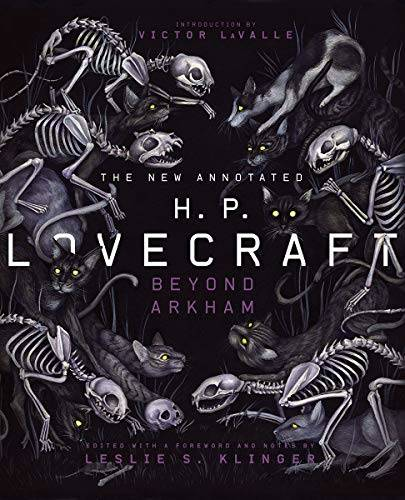 THE NEW ANNOTED H. P. LOVECRAFT : BEYOND ARKHAM