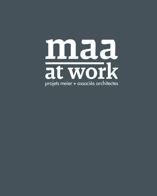 MAA at work, projets Meier + associés architectes