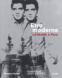 Etre moderne / le MoMA à Paris : exposition, Paris, Fondation Louis Vuitton, 2017