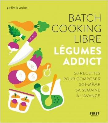 Batch cooking libre / Légumes addict