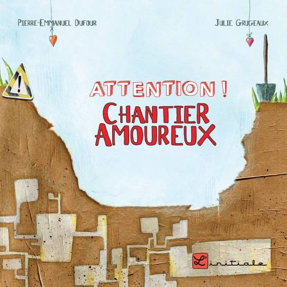 ATTENTION ! CHANTIER AMOUREUX