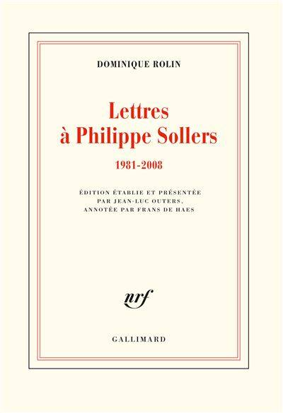 Lettres à Philippe Sollers, 1981-2008