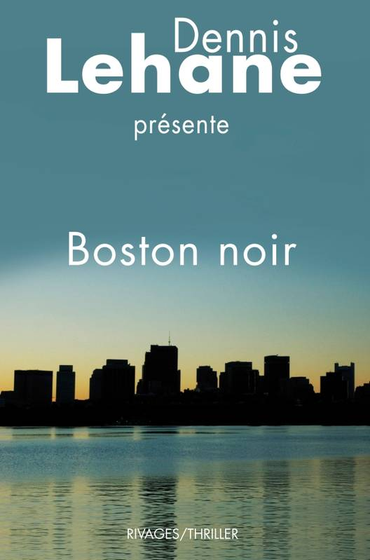 Boston Noir. Anthologie