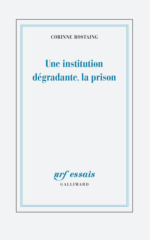 Une institution dégradante, la prison