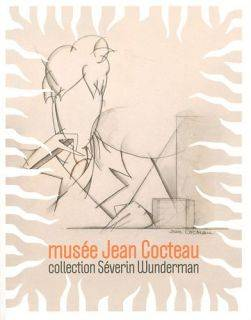 La collection Séverin Wunderman  MUSEE JEAN COCTEAU