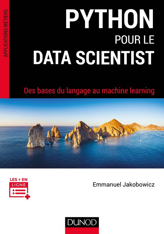 Python pour le data scientist - Des bases du langage au machine learning, Des bases du langage au machine learning