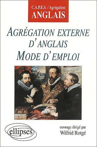 AGREGATION EXTERNE D'ANGLAIS MODE D'EMPLOI CAPES/AGREGATION ANGLAIS
