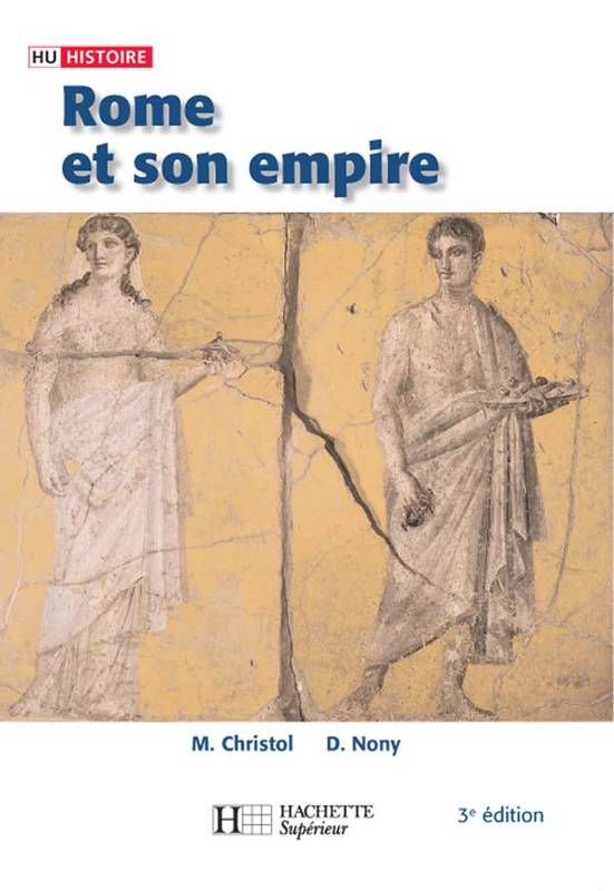 Rome et son empire, des origines aux invasions barbares