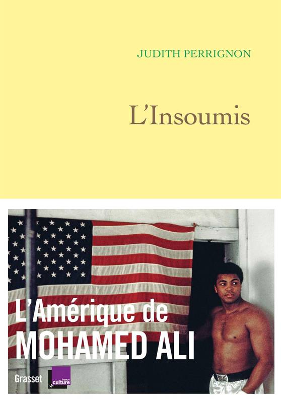 L'insoumis, L'Amérique de Mohamed Ali - en coédition avec France Culture