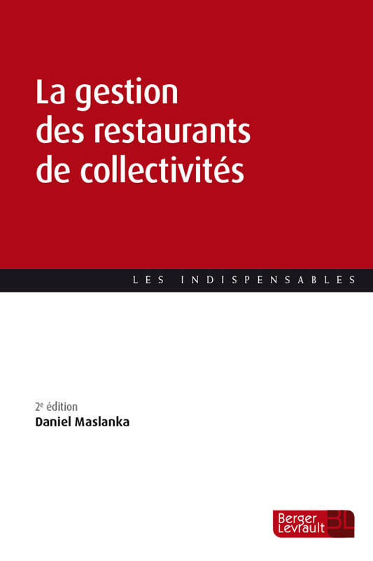 LA GESTION DES RESTAURANTS DE COLLECTIVITES (2EME EDITION)