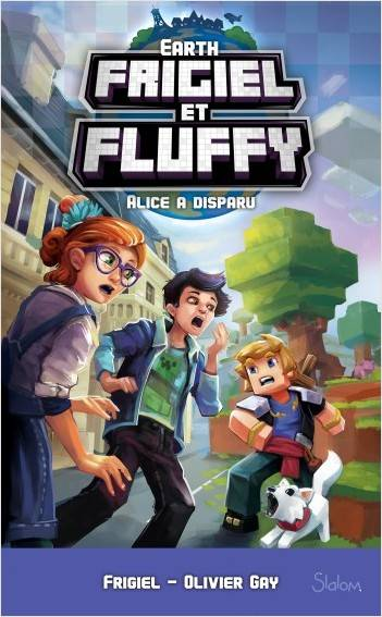 FRIGIEL ET FLUFFY EARTH - ALICE A DISPARU