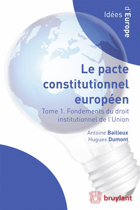 Le pacte constitutionnel européen, Tome 1. Fondements du droit institutionnel de l'Union
