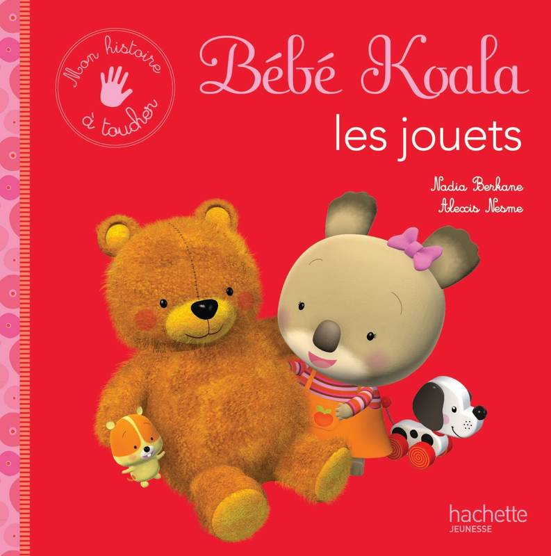 livre les jouets nadia berkane hachette enfants b b koala 9782013943758 librairies. Black Bedroom Furniture Sets. Home Design Ideas