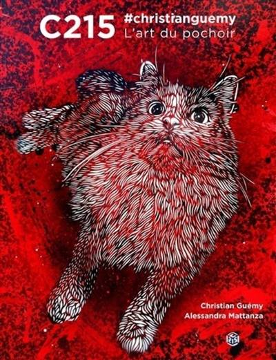 C215, #christianguemy / l'art du pochoir