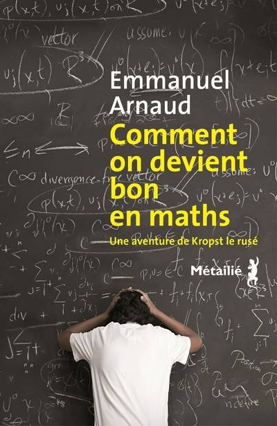 COMMENT ON DEVIENT BON EN MATHS
