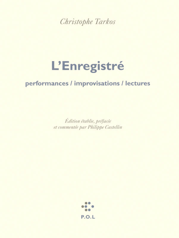 L'Enregistré, Performances / improvisations / lectures