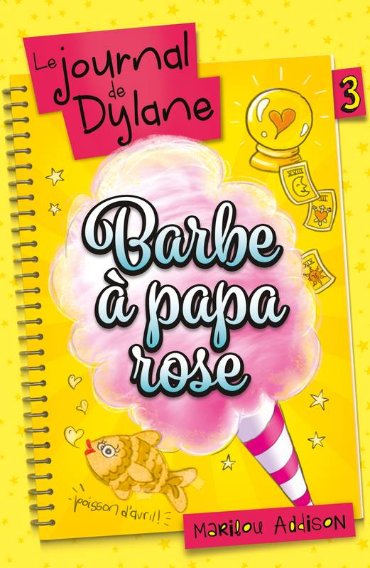 Le Journal de Dylane T03, Barbe à papa rose