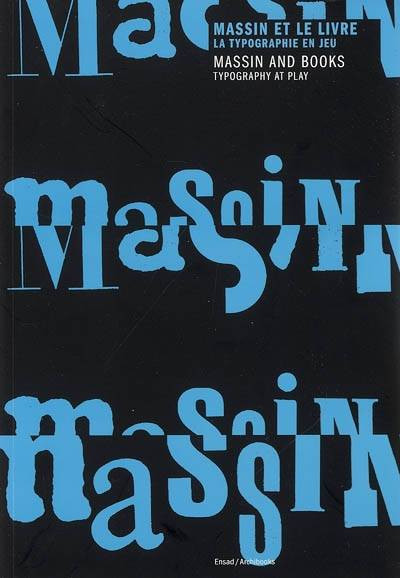 MASSIN ET LE LIVRE : LA TYPOGRAPHIE EN JEU. MASSIN AND BOOKS: TYPOGRAPHY AT PLAY - MASSIN AND BOOKS, la typographie en jeu