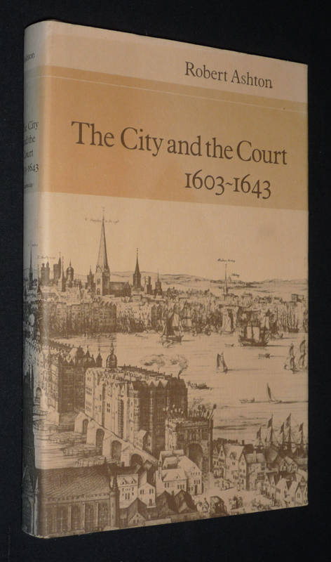 The City and the Court, 1603-1643