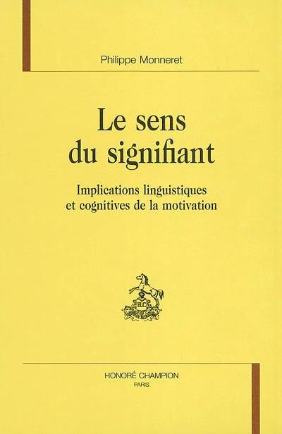 Le sens du signifiant, implications linguistiques et cognitives de la motivation