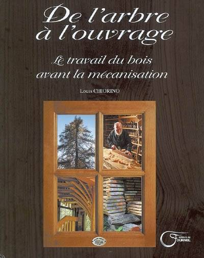 livre de l arbre a l ouvrage le travail du bois avantla. Black Bedroom Furniture Sets. Home Design Ideas