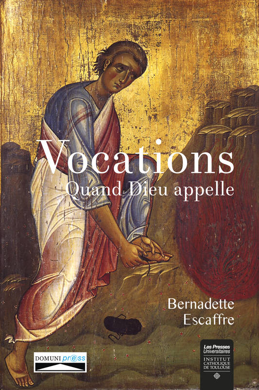 VOCATIONS. QUAND DIEU APPELLE