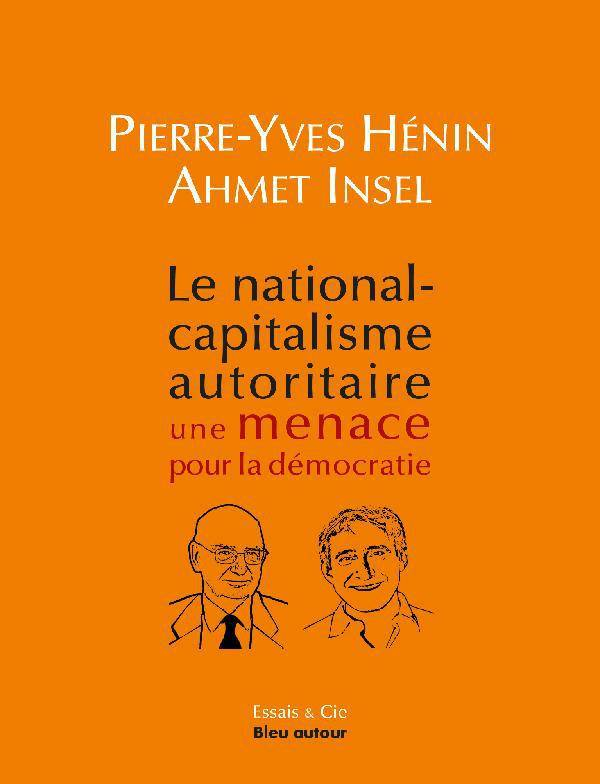 Le national-capitalisme autoritaire : une menace pour la dém