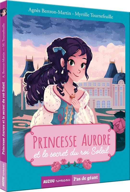PRINCESSE AURORE ET LE SECRET, ( Collection Pas de géant )