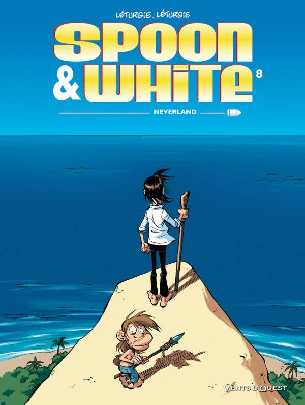 8, Spoon & White - Tome 08, Neverland