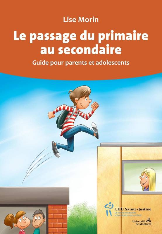 Le passage du primaire au secondaire, Guide pour parents et adolescents