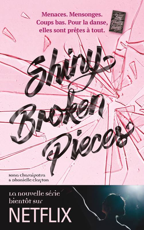 Tiny Pretty Things - Tome 2 - Shiny Broken Pieces, Plus dure sera la chute...
