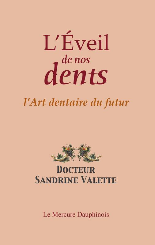 L'éveil de nos dents - L'Art dentaire du futur