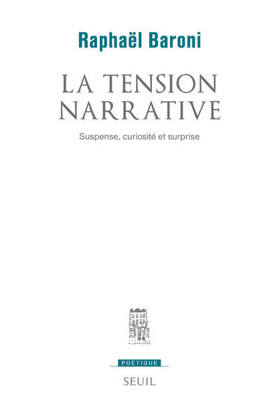 La Tension narrative. Suspense, curiosité et surprise, suspense, curiosité et surprise