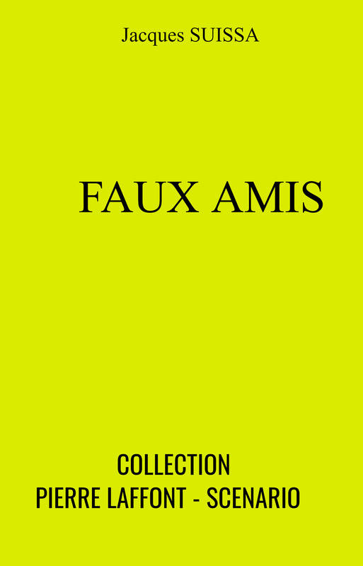 Faux amis - Collection Pierre Laffont - Scenario