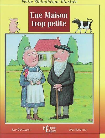 livre une maison trop petite julia donaldson axel scheffler metagram petite biblioth. Black Bedroom Furniture Sets. Home Design Ideas