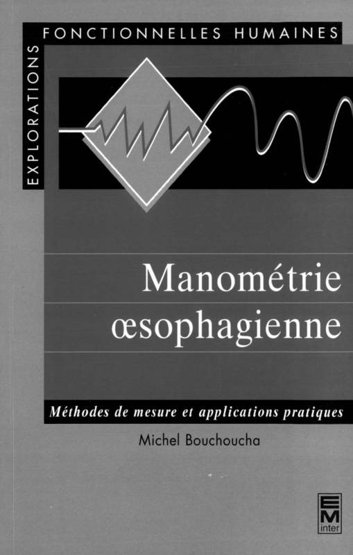 Manométrie oesophagienne : méthodes de mesures et applications pratiques